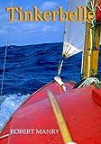 Tinkerbelle: The epic story of Robert Manry's transatlantic voyage