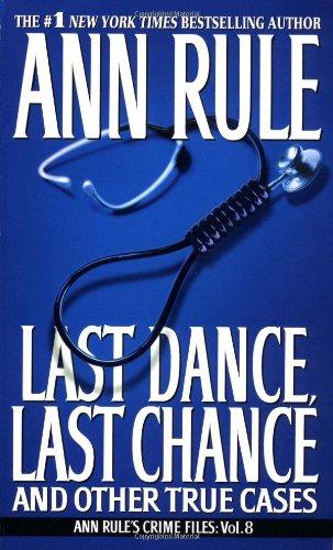Last Dance, Last Chance (8) (Ann Rule's Crime Files)