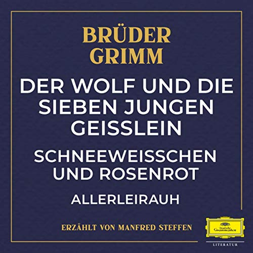 Der Wolf und die sieben jungen Geißlein / Schneeweißchen und Rosenrot / Allerleirauh Titelbild