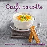 Oeufs cocotte - Nouvelles variations gourmandes