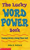 The Lucky Word Power Book: Finding Words & Using Them Well