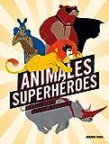 Animales Superhéroes (El libro Oceano de...)