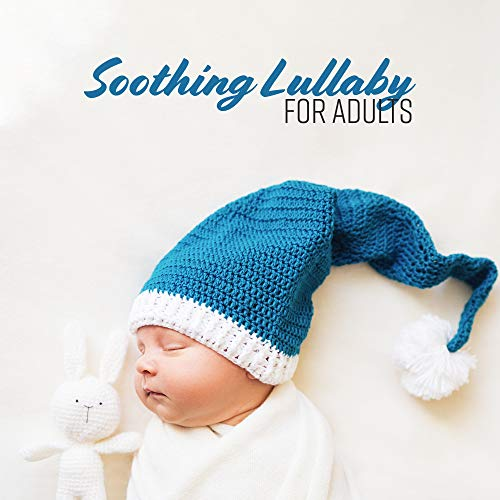 Soothing Lullaby for Adults – New Age Music for Sleep, Best Ambient Sounds, Time for Bed, Season Sleep, Beautiful Evening, Soft Pillow, Sleep Better