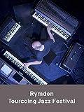 Rymden - Tourcoing Jazz festival