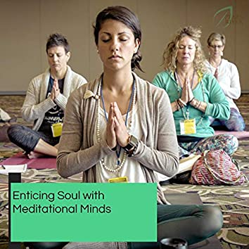 Enticing Soul With Meditational Minds