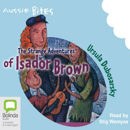 The Strange Adventures of Isador Brown: Aussie Bites audiobook cover art
