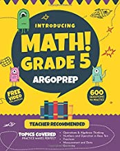 Introducing MATH! Grade 5 by ArgoPrep: 600+ Practice Questions + Comprehensive Overview of Each Topic + Detailed Video Explanations Included | 5th Grade Math Workbook