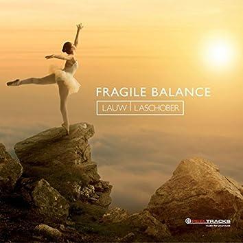 Fragile Balance