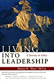 Living Into Leadership: A Journey in Ethics (Stanford Business Books)