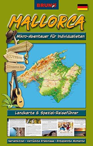BRUNO Mallorca Landkarte und Reiseführer: Mikro-Abenteuer für Individualisten: Insider-Tipps, alternative Highlights, aktuelle Infos (BRUNO Themenkarten / Der Reiseführer zum Aufklappen)