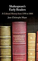 Shakespeare's Early Readers: A Cultural History from 1590 to 1800