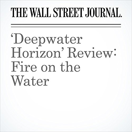 'Deepwater Horizon' Review: Fire on the Water cover art