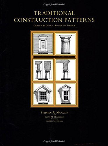 Traditional Construction Patterns Design And Detail Rules Of Thumb 1st By Stephen Mouzon Susan Henderson 2004 Paperback