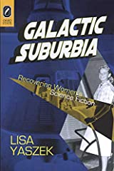 Galactic Suburbia: Recovering Women's Science Fiction Paperback