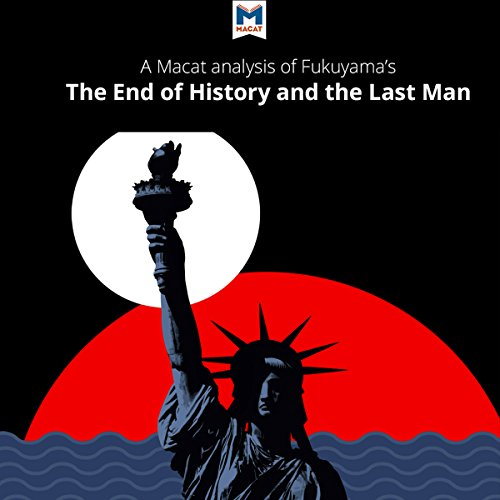 A Macat Analysis of Francis Fukuyama's The End of History and the Last Man audiobook cover art