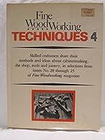 """""""Fine Woodworking"""" Techniques: Bk. 4"""