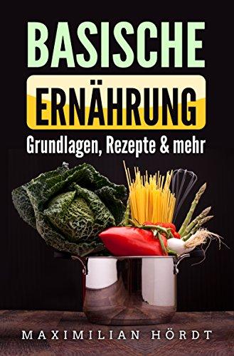 Basische Ernährung: Grundlagen, Rezepte & mehr