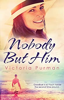 Nobody But Him (The Boys of Summer, #1) (The Boys of Summer Series) by [Victoria Purman]