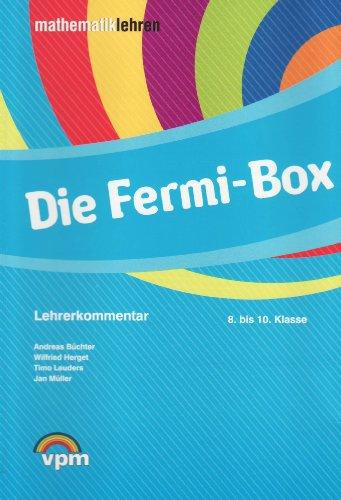 Die Fermi-Box. Modellieren - Problemlösen - Argumentieren: Aufgabenkartei inkl. Lehrerkommentar Klasse 8-10