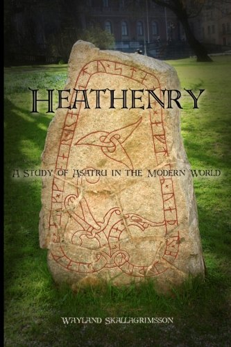 Heathenry: A Study of Asatru in the Modern World