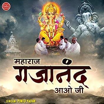 Maharaj Gajanand Aao Ji