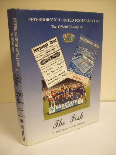 Peterborough United F.C.: The Official History of the Posh