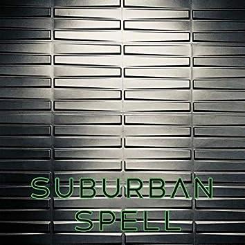 Suburban Spell