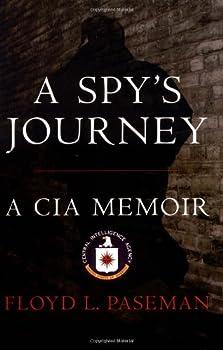 A Spy s Journey  A CIA Memoir