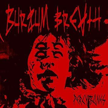 Burzum breath