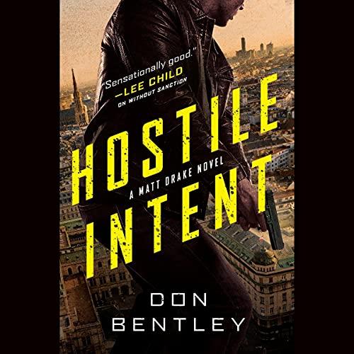Hostile Intent: A Matt Drake Thriller, Book 3