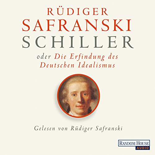 Schiller oder die Erfindung des Deutschen Idealismus Titelbild