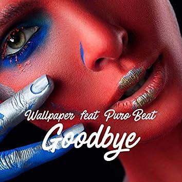 Goodbye (feat. Puro Beat)