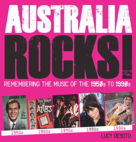Australia Rocks: Remembering the Music of the 1950s to 1990s