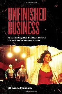 Unfinished Business: Screening the Italian Mafia in the New Millennium (Toronto Italian Studies (Paperback))