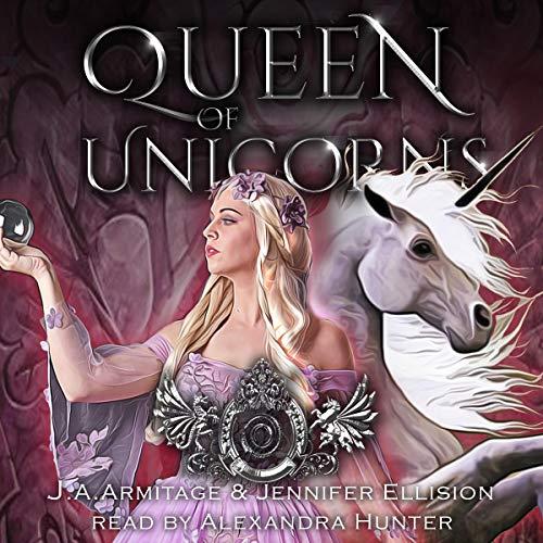 Queen of Unicorns: A Rumpelstiltskin Retelling Audiobook By J.A. Armitage, Jennifer Ellision cover art