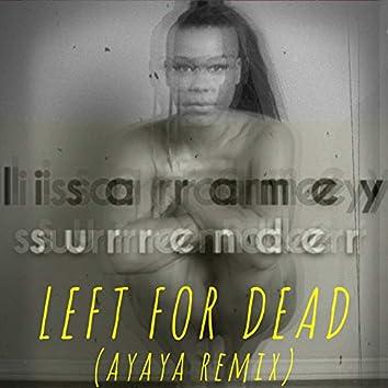 Left for Dead (Ayaya Remix)