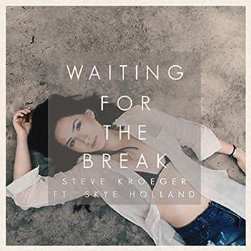 Waiting For The Break
