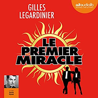 Le premier miracle suivi d'un entretien avec l'auteur                   De :                                                                                                                                 Gilles Legardinier                               Lu par :                                                                                                                                 David Manet                      Durée : 13 h et 42 min     89 notations     Global 4,2