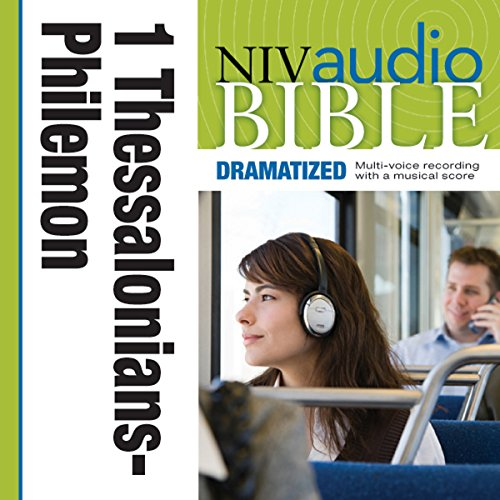 NIV Audio Bible, Dramatized: 1 and 2 Thessalonians, 1 and 2 Timothy, Titus, and Philemon cover art