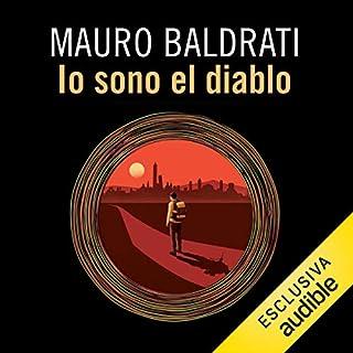 Io sono El Diablo                   Di:                                                                                                                                 Mauro Baldrati                               Letto da:                                                                                                                                 Gualtiero Scola                      Durata:  8 ore e 46 min     4 recensioni     Totali 5,0