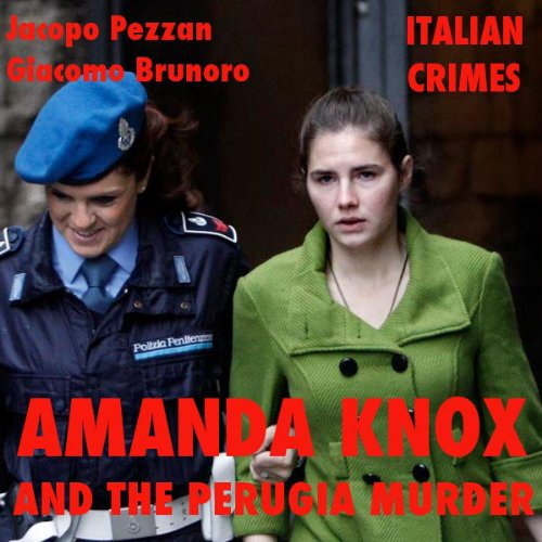 Amanda Knox and the Perugia Murder audiobook cover art