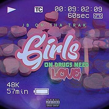 Girls On Drugs Need Love