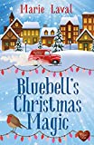 Bluebell's Christmas Magic: A perfect and heart-warming cosy Christmas romance for 2019