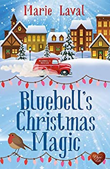 Bluebell's Christmas Magic: A perfect and heart-warming cosy Christmas romance for 2019 by [Marie Laval]