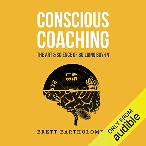 Conscious Coaching: The Art and Science of Building Buy-In audiobook cover art