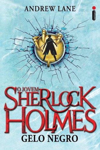 Gelo Negro (O jovem Sherlock Holmes Livro 3)