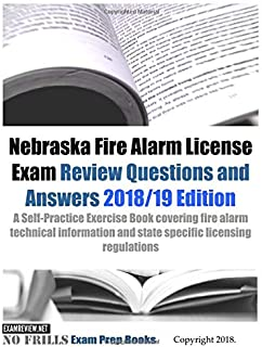 Nebraska Fire Alarm License Exam Review Questions and Answers: A Self-Practice Exercise Book covering fire alarm technical information and state specific licensing regulations