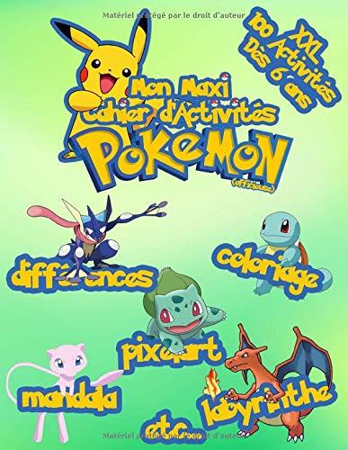 Mon Maxi Cahier D'Activités Pokemon: XXL 100 activités dès 6 ans   Coloriages   Pixel art   Mandalas   Labyrinthes   Etc... (Version officieuse)