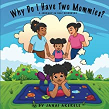Why Do I Have Two Mommies?: A journey in self discovery