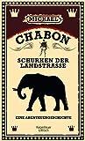 Schurken der Landstraße: Eine Abenteuergeschichte: Eine Abenteuergeschichte von Michael Chabon